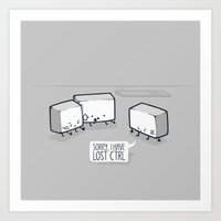 Sorry, i've lost CTRL! Art Print