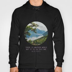 there is another world, but it is in this one Hoody