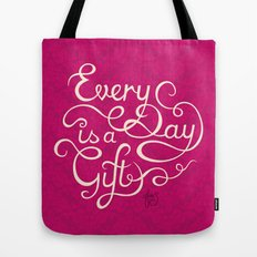 Every Day is a Gift I Tote Bag
