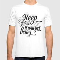 Keep Going It Will Get B… Mens Fitted Tee White SMALL