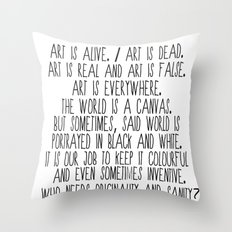Art is alive and art is dead. Throw Pillow