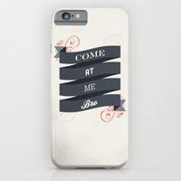 iPhone Cases featuring Come At Me Bro! by Zach Terrell
