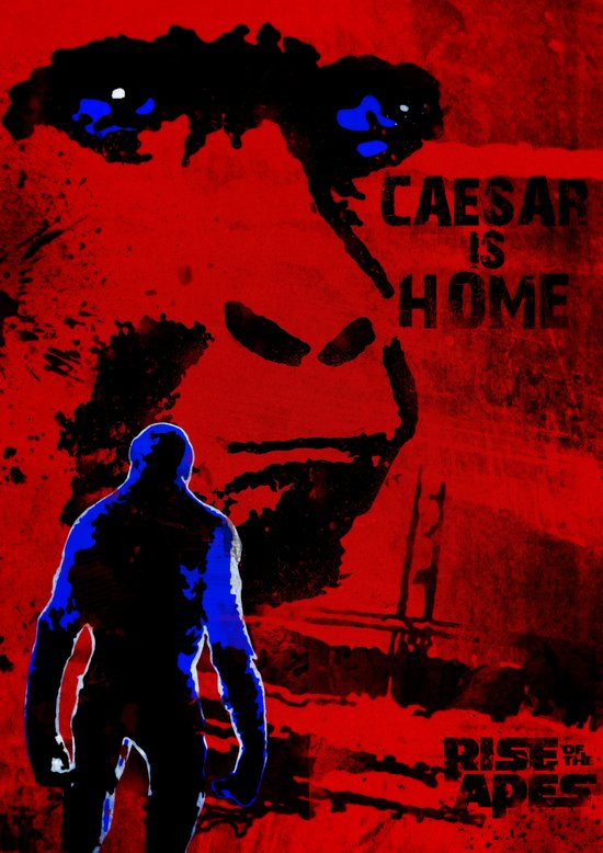 CAESAR IS HOME! (Rise of the Apes) Art Print