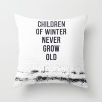 Children Of winter never grow old (snow) Throw Pillow
