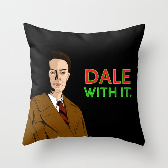 DALE WITH IT. Throw Pillow