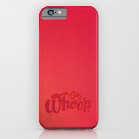 Big Whoop iPhone & iPod Case