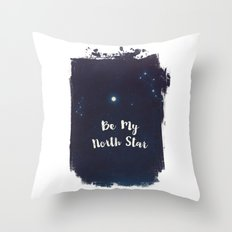 be my north star Throw Pillow