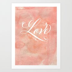 Love Is All You Need Watercolor Art Print
