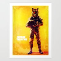 I'm from the future Art Print