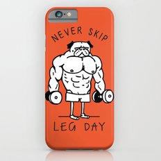 Never Skip Leg Day iPhone 6 Slim Case