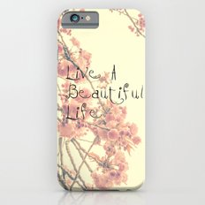 Live A Beautiful Life Slim Case iPhone 6s