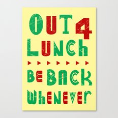 out 4 lunch Canvas Print