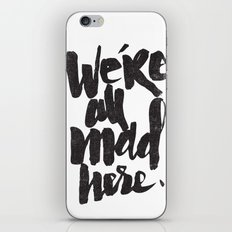 ...MAD HERE iPhone & iPod Skin
