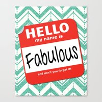 Hello My Name Is.... Fab… Canvas Print