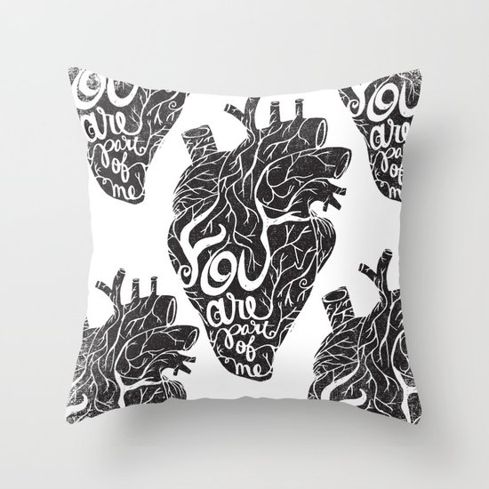 YOU ARE PART OF ME Throw Pillow