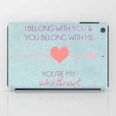 I Belong To You, You Belong To Me, You're My Sweetheart; The Lumineers Quote iPad Case