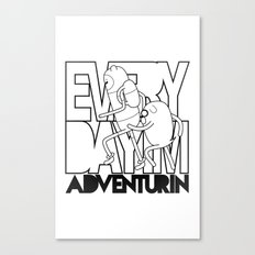 Every Day I'm Adventurin' Canvas Print