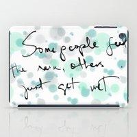 Some People Feel The Rai… iPad Case