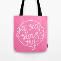 GET OUT THERE & TRY Tote Bag