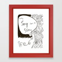 Every Song has a Story Framed Art Print
