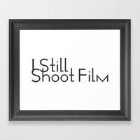 I Still Shoot Film! Framed Art Print