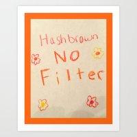 Unbreakable Kimmy Schmidt - Hashbrown No Filter Art Print