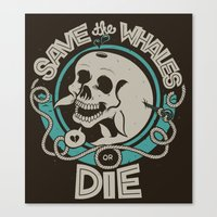 Save the Whales or Die Canvas Print