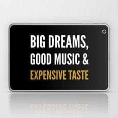 Big Dreams, Good Music A… Laptop & iPad Skin
