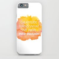 Gratitude turns what we have into enough iPhone 6 Slim Case