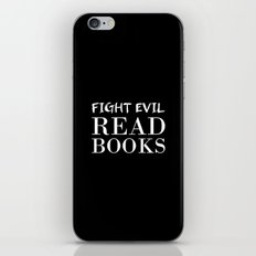 Fight evil. Read books. iPhone & iPod Skin