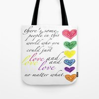 Therere Some People In T… Tote Bag