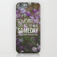 Someday. iPhone 6 Slim Case