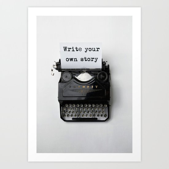 write your own story art print by yuvalaltman society6