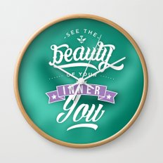 See the beauty of your inner you Wall Clock