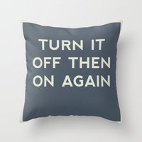 Turn It Off Then On Agai… Throw Pillow