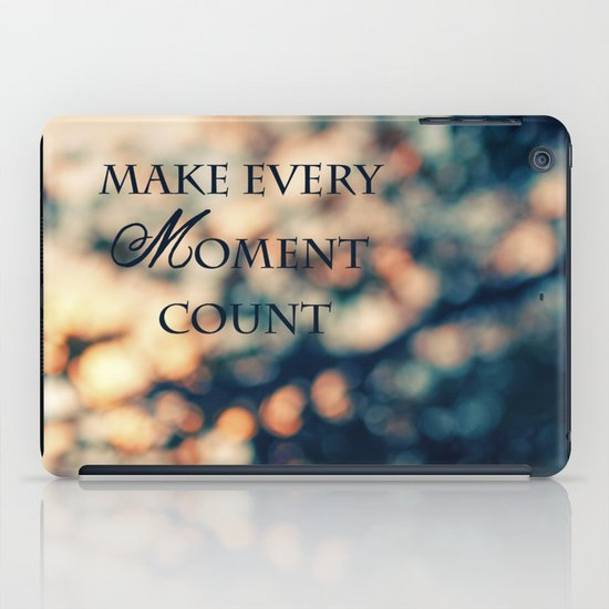 Make Every Moment Count iPad Case