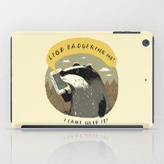 stop badgering me iPad Case