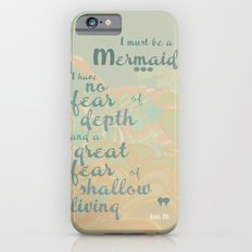 I must be a mermaid Slim Case iPhone 6s