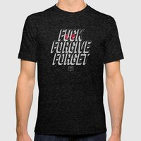 Fuck Forgive Forget Mens Fitted Tee Tri-Black SMALL