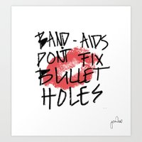 Band-Aids Don't Fix Bullet Holes Art Print