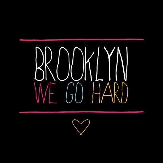 Brooklyn We Go Hard Art Print