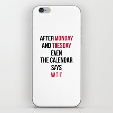 Monday, Tuesday, WTF Funny Quote iPhone & iPod Skin