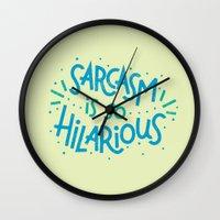 Sarcasm is so Hilarious Wall Clock