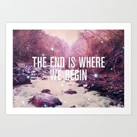 The End Is Where We Begi… Art Print