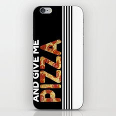 Shut Up And Give Me Pizza! iPhone & iPod Skin