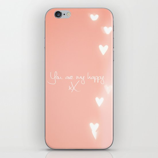 You are my happy design iPhone & iPod Skin