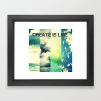 CREATE IS LIFE Framed Art Print