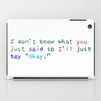 WHAT DID YOU SAY? iPad Case