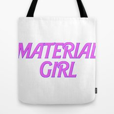 I Am A Material Girl Tote Bag