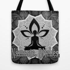 Namaste B**ches Tote Bag